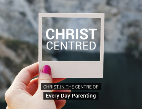Christ in the Centre of Everyday Parenting