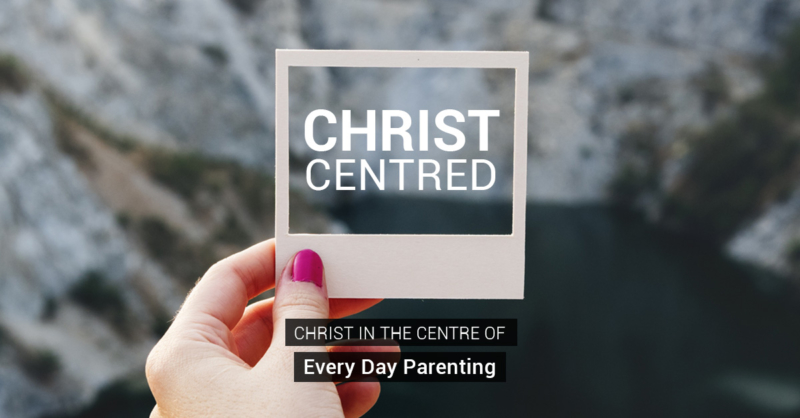 Christ in the Centre of Parenting