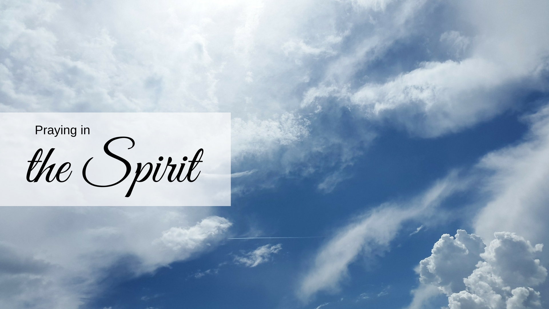 "3 ways we can ""pray in the Spirit"" – Christ Church Midrand"
