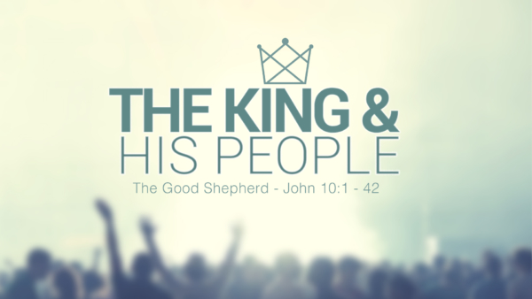 The King and HIs People - The Good Shepherd