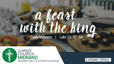 A Feast with the King Table Manners | Luke 11:37 - 54 | David Kobedi
