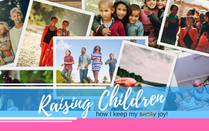 Raising children - how I keep my sanity joy! Final