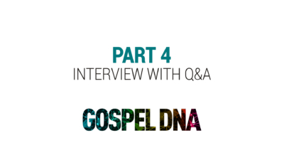Gospel DNA Part 4