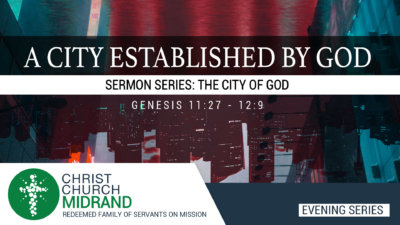 The City of God Part 2 - A City Established by God – David Kobedi