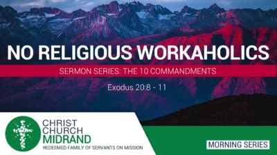 The 10 Commandments Part 5 - No Religious Workaholics - mm