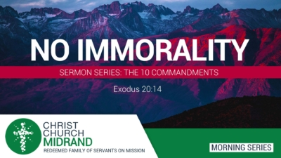 The 10 Commandments Part 10 - No Immorality - Martin Morrison