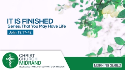 It Is Finished - That You May Have Life - Martin Morrison