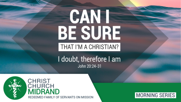 Can I Be Sure That I'm A Christian? I doubt, therefore I am