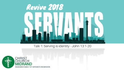 Servants Part 1 - Serving is identity – Shaun Storer