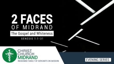 2 Faces of Midrand Part 1 – The Gospel and Whiteness – Roydon Frost