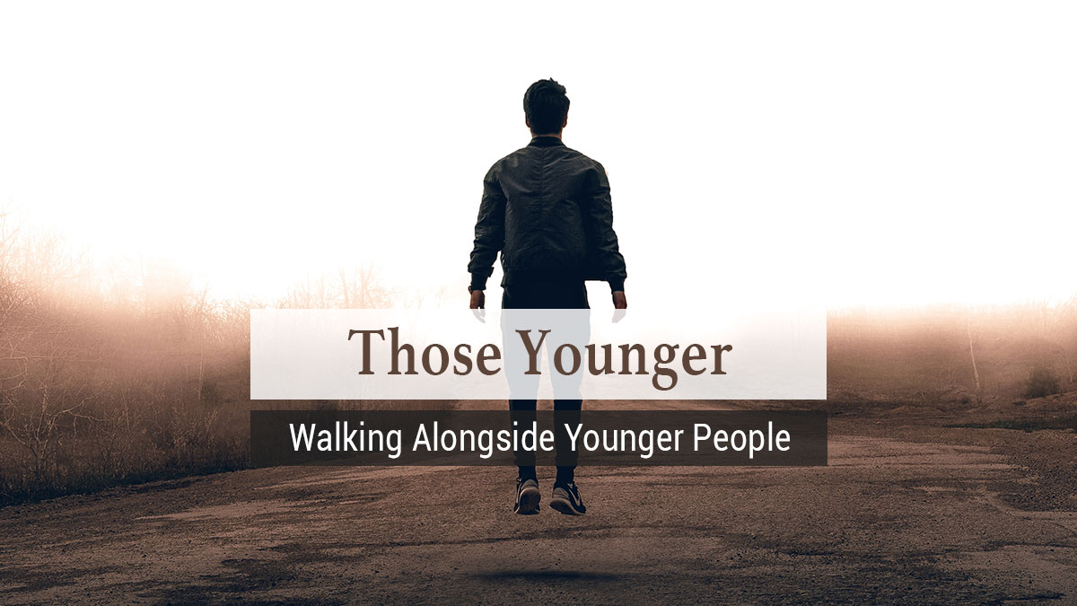 Those Younger…