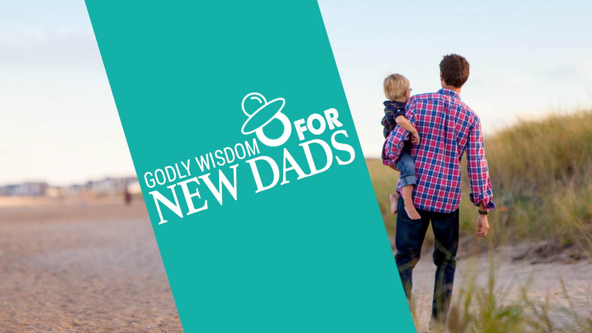 To new fathers, from weathered ones